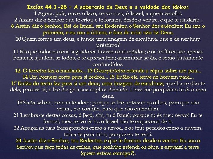 Isaías 44. 1 -28 – A soberania de Deus e a vaidade dos ídolos: