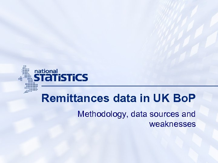 Remittances data in UK Bo. P Methodology, data sources and weaknesses