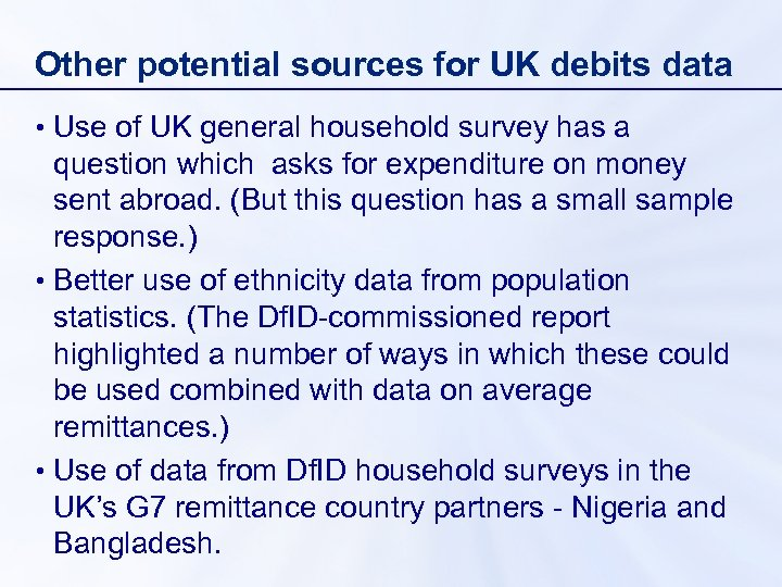 Other potential sources for UK debits data • Use of UK general household survey