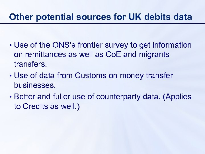 Other potential sources for UK debits data • Use of the ONS's frontier survey
