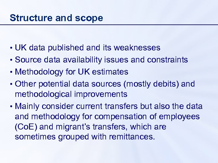 Structure and scope • UK data published and its weaknesses • Source data availability