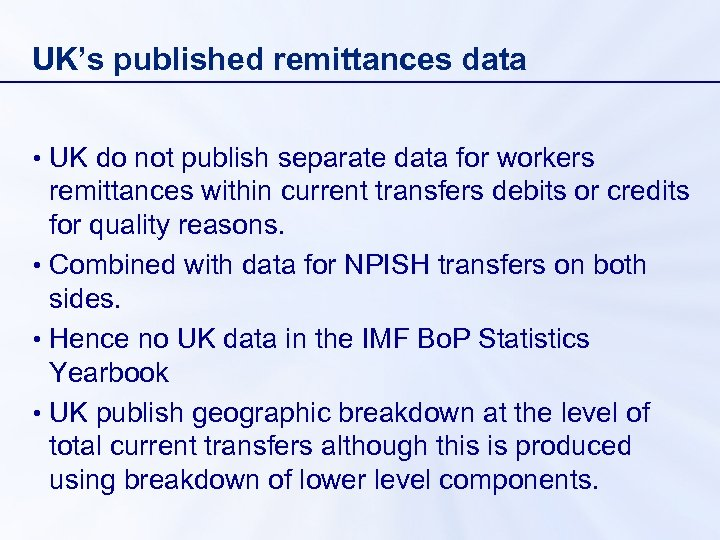 UK's published remittances data • UK do not publish separate data for workers remittances