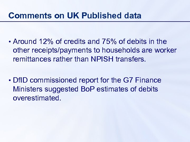 Comments on UK Published data • Around 12% of credits and 75% of debits