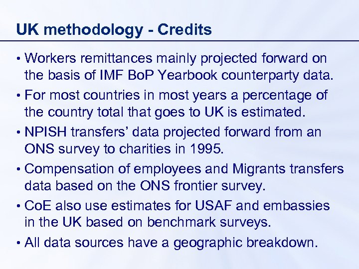 UK methodology - Credits • Workers remittances mainly projected forward on the basis of