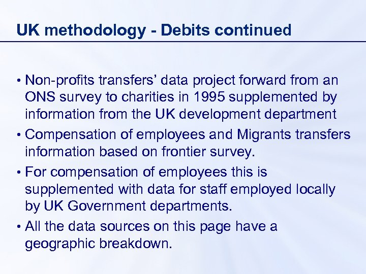UK methodology - Debits continued • Non-profits transfers' data project forward from an ONS