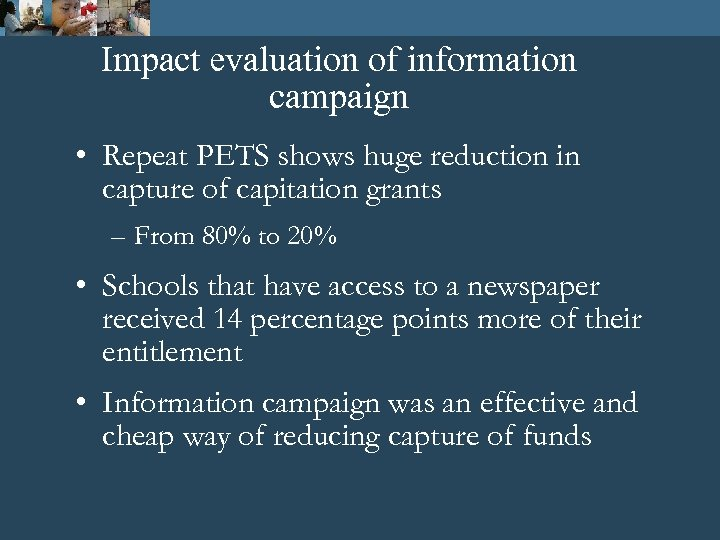Impact evaluation of information campaign • Repeat PETS shows huge reduction in capture of