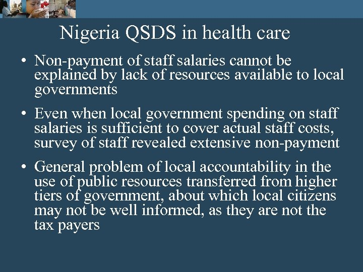 Nigeria QSDS in health care • Non-payment of staff salaries cannot be explained by