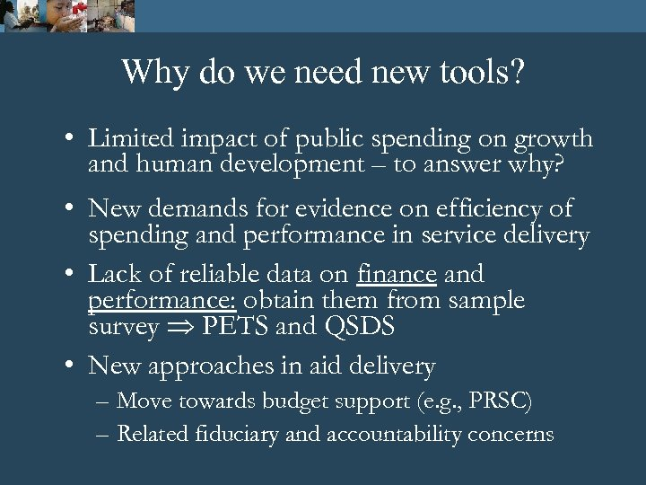 Why do we need new tools? • Limited impact of public spending on growth