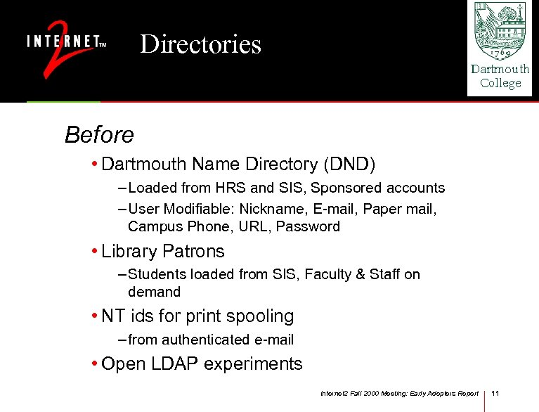 Directories Before • Dartmouth Name Directory (DND) – Loaded from HRS and SIS, Sponsored