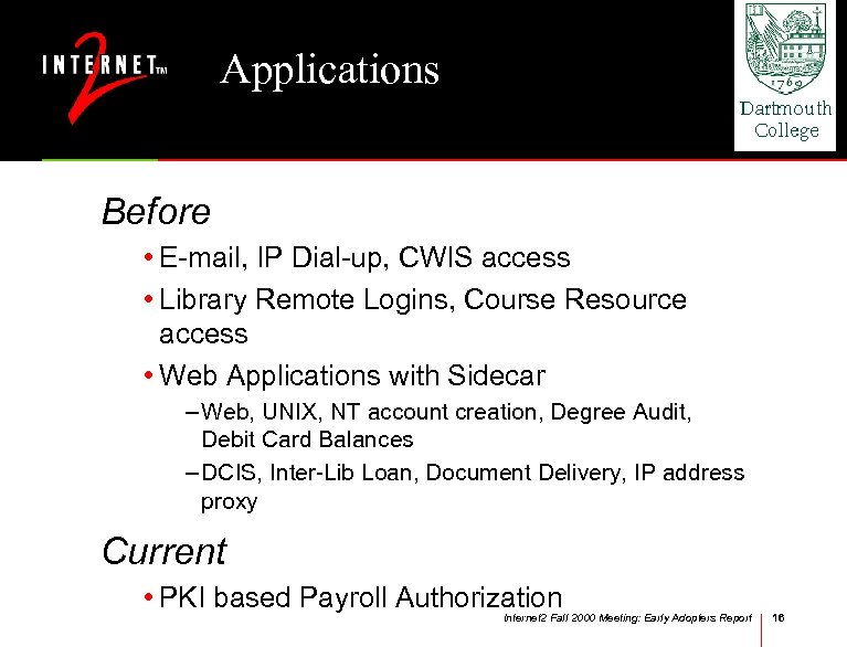 Applications Before • E-mail, IP Dial-up, CWIS access • Library Remote Logins, Course Resource
