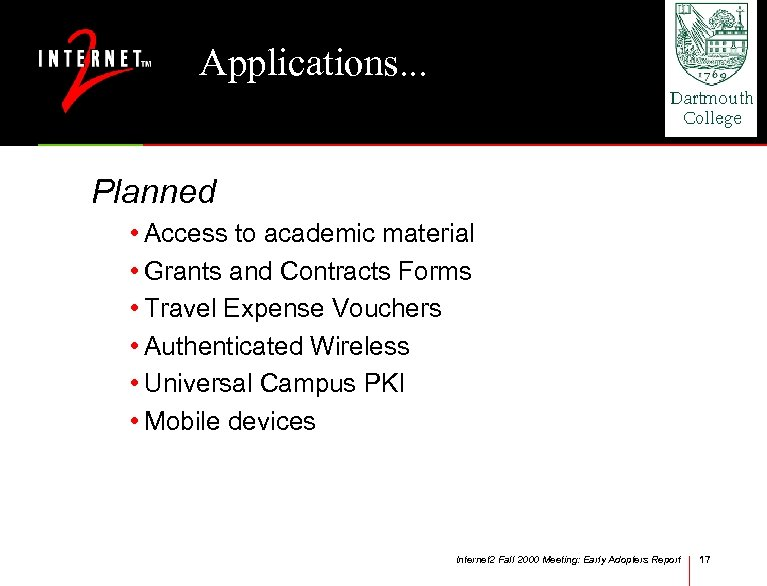 Applications. . . Planned • Access to academic material • Grants and Contracts Forms