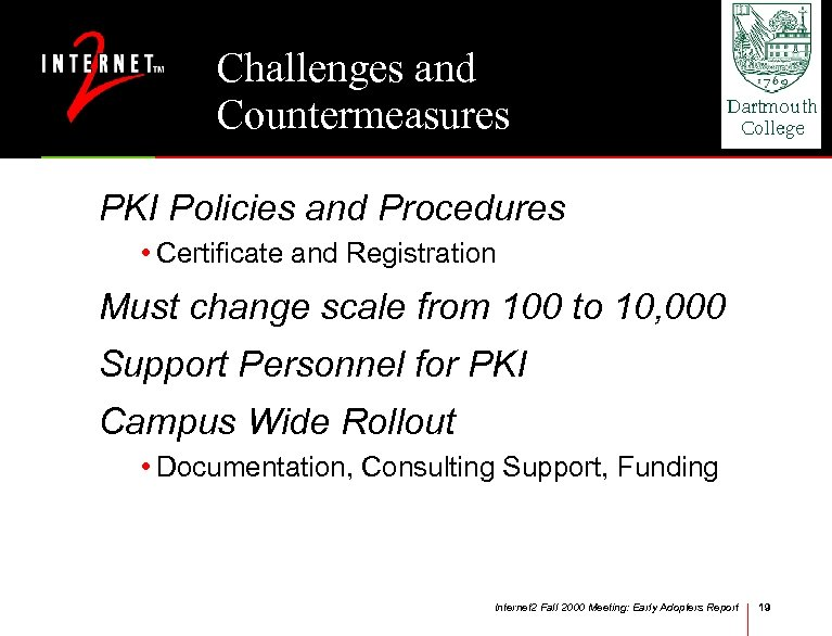 Challenges and Countermeasures PKI Policies and Procedures • Certificate and Registration Must change scale