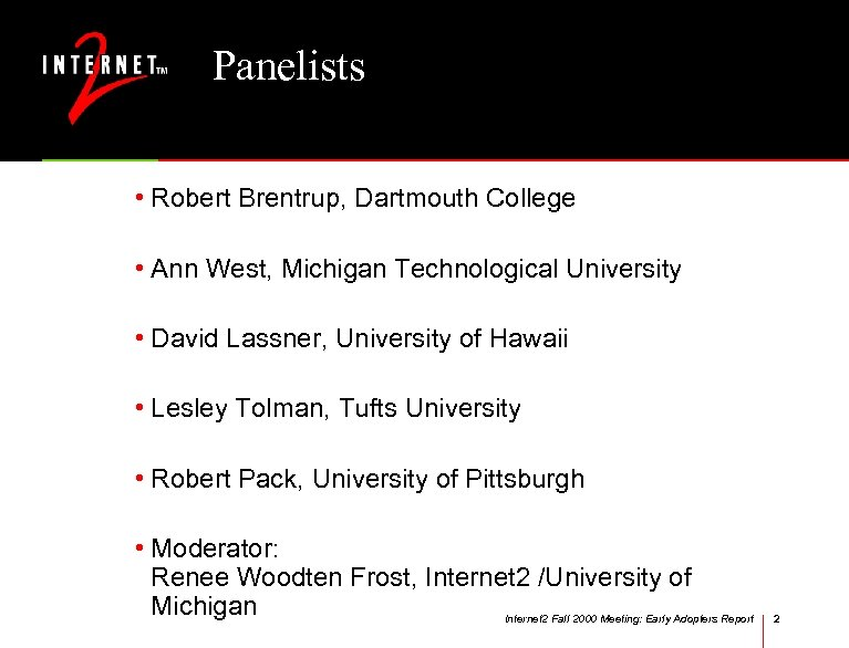 Panelists • Robert Brentrup, Dartmouth College • Ann West, Michigan Technological University • David