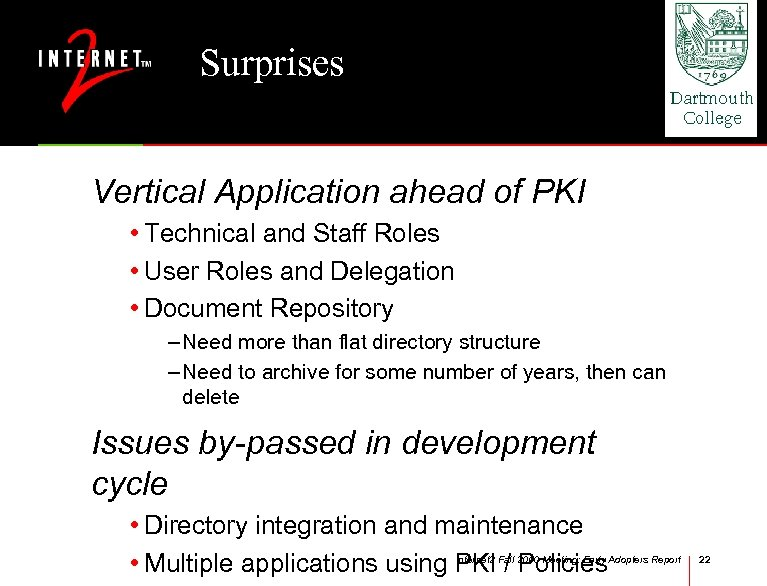 Surprises Vertical Application ahead of PKI • Technical and Staff Roles • User Roles