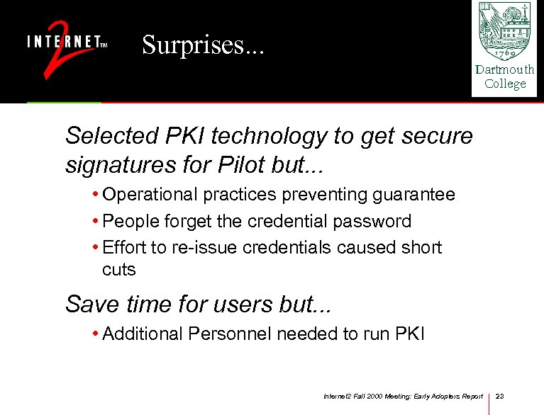 Surprises. . . Selected PKI technology to get secure signatures for Pilot but. .