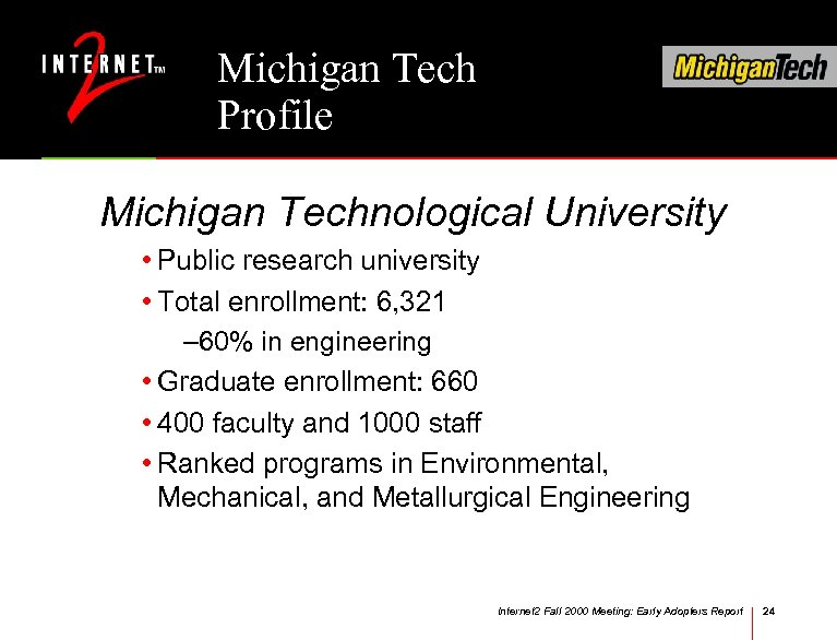 Michigan Tech Profile Michigan Technological University • Public research university • Total enrollment: 6,