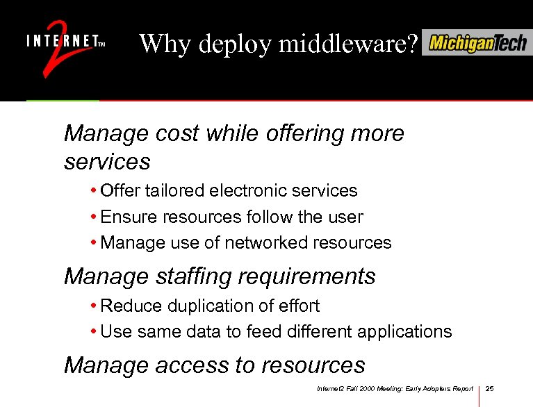 Why deploy middleware? Manage cost while offering more services • Offer tailored electronic services