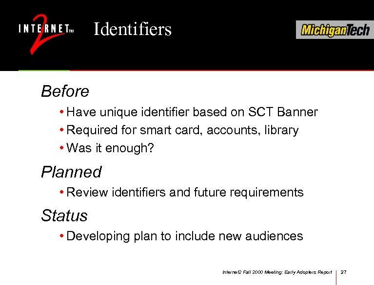 Identifiers Before • Have unique identifier based on SCT Banner • Required for smart