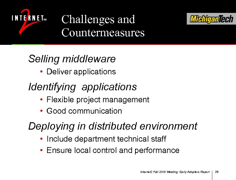 Challenges and Countermeasures Selling middleware • Deliver applications Identifying applications • Flexible project management