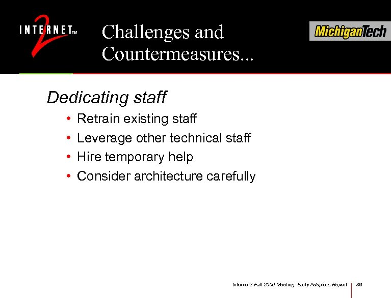 Challenges and Countermeasures. . . Dedicating staff • • Retrain existing staff Leverage other