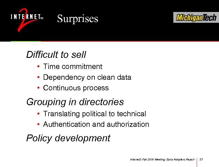 Surprises Difficult to sell • Time commitment • Dependency on clean data • Continuous