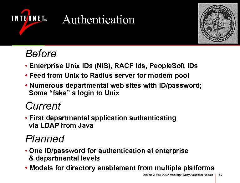 Authentication Before • Enterprise Unix IDs (NIS), RACF Ids, People. Soft IDs • Feed