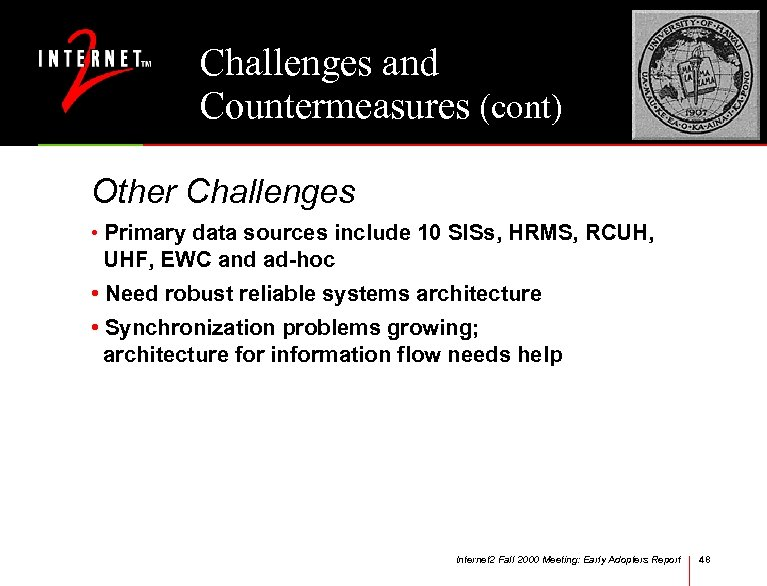 Challenges and Countermeasures (cont) Other Challenges • Primary data sources include 10 SISs, HRMS,