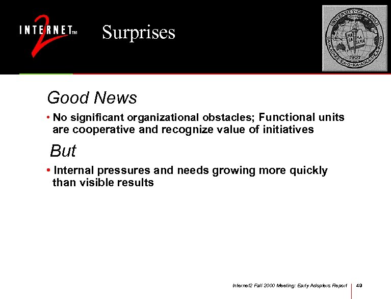 Surprises Good News • No significant organizational obstacles; Functional units are cooperative and recognize