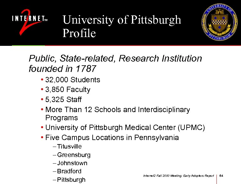 University of Pittsburgh Profile Public, State-related, Research Institution founded in 1787 • 32, 000