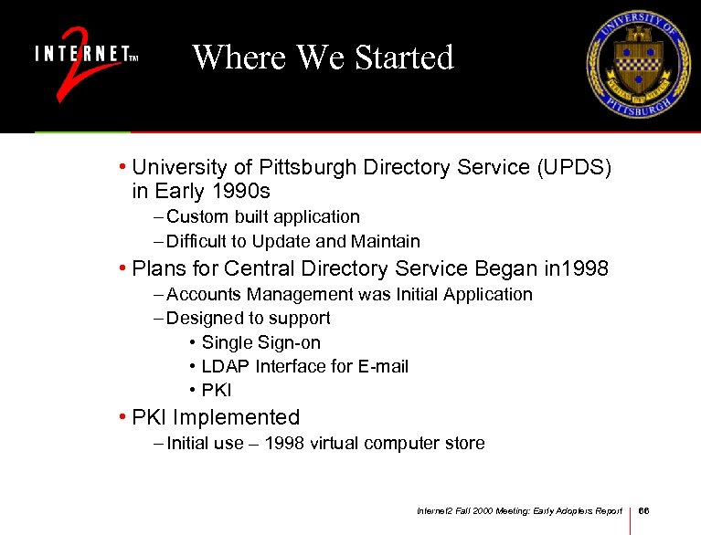 Where We Started • University of Pittsburgh Directory Service (UPDS) in Early 1990 s
