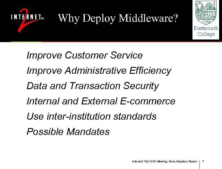 Why Deploy Middleware? Improve Customer Service Improve Administrative Efficiency Data and Transaction Security Internal
