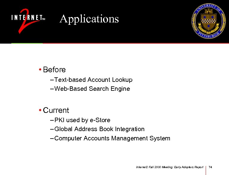 Applications • Before – Text-based Account Lookup – Web-Based Search Engine • Current –