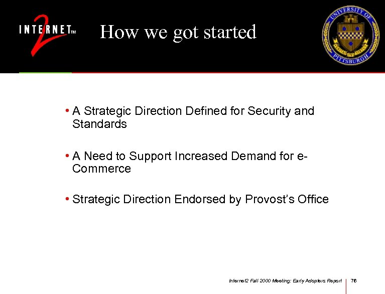 How we got started • A Strategic Direction Defined for Security and Standards •