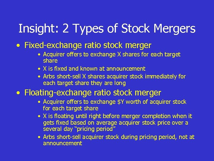 Insight: 2 Types of Stock Mergers • Fixed-exchange ratio stock merger • Acquirer offers