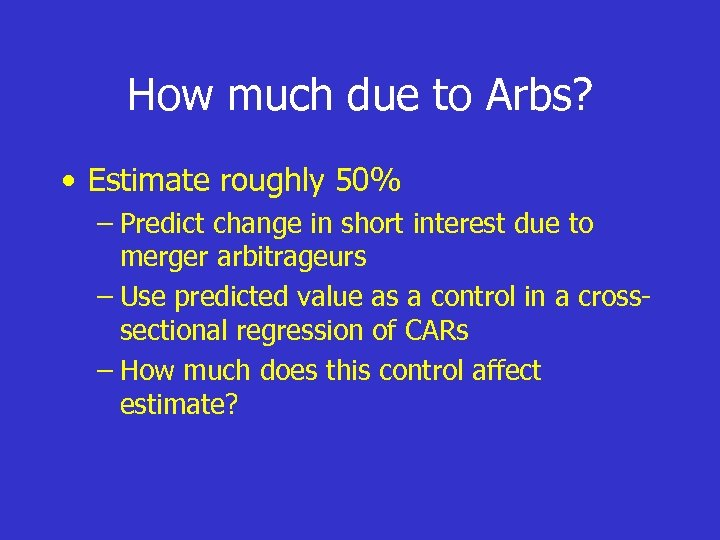 How much due to Arbs? • Estimate roughly 50% – Predict change in short
