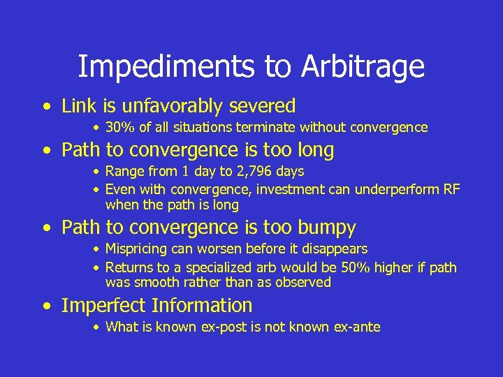 Impediments to Arbitrage • Link is unfavorably severed • 30% of all situations terminate