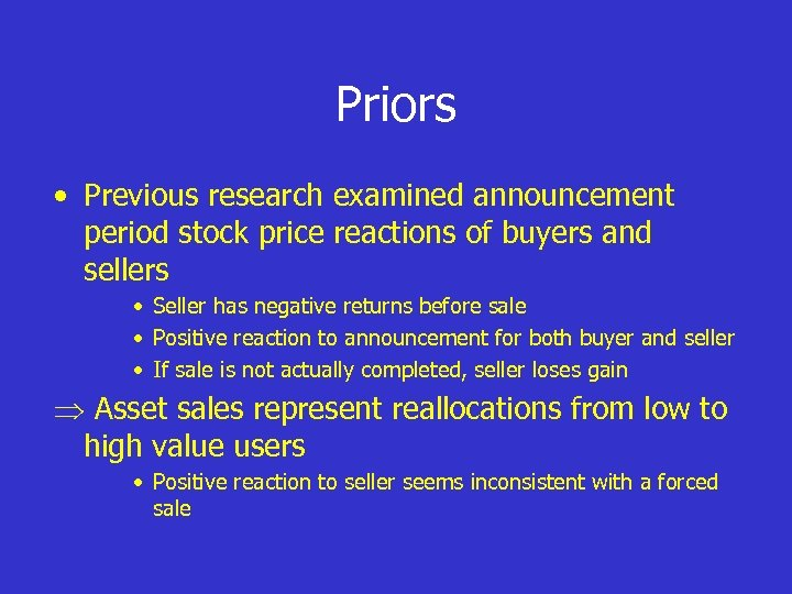 Priors • Previous research examined announcement period stock price reactions of buyers and sellers