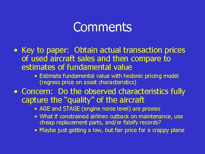 Comments • Key to paper: Obtain actual transaction prices of used aircraft sales and
