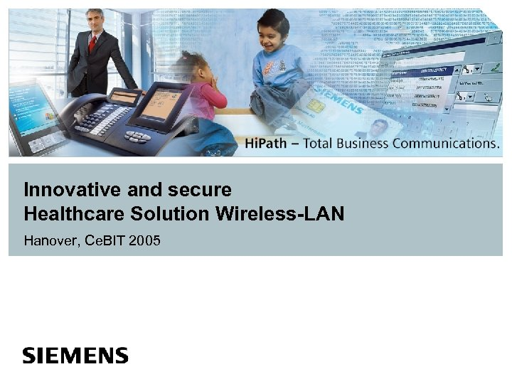 Innovative and secure Healthcare Solution Wireless-LAN Hanover, Ce. BIT 2005