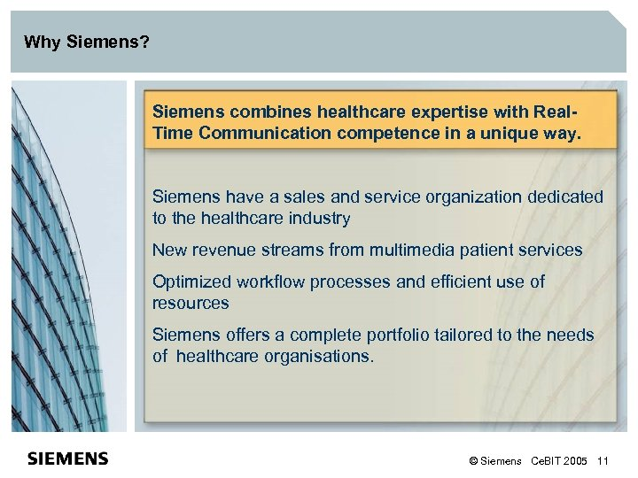 Why Siemens? Siemens combines healthcare expertise with Real. Time Communication competence in a unique
