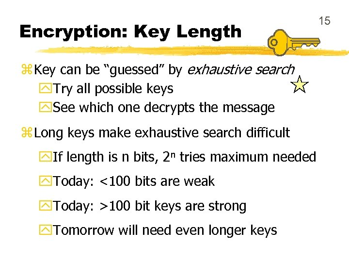 """Encryption: Key Length z Key can be """"guessed"""" by exhaustive search y. Try all"""