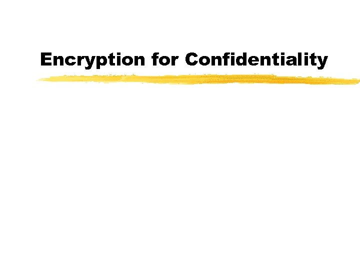 Encryption for Confidentiality