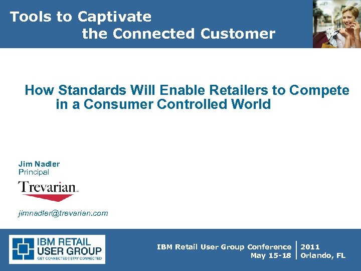 Tools to Captivate the Connected Customer How Standards Will Enable Retailers to Compete in