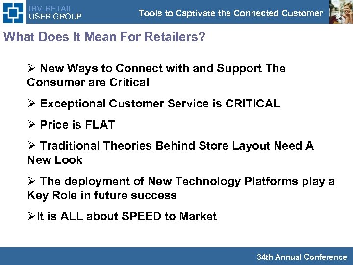 IBM RETAIL USER GROUP Tools to Captivate the Connected Customer What Does It Mean