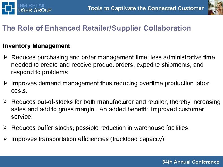 IBM RETAIL USER GROUP Tools to Captivate the Connected Customer Benefits of Retailer/Supplier Collaboration