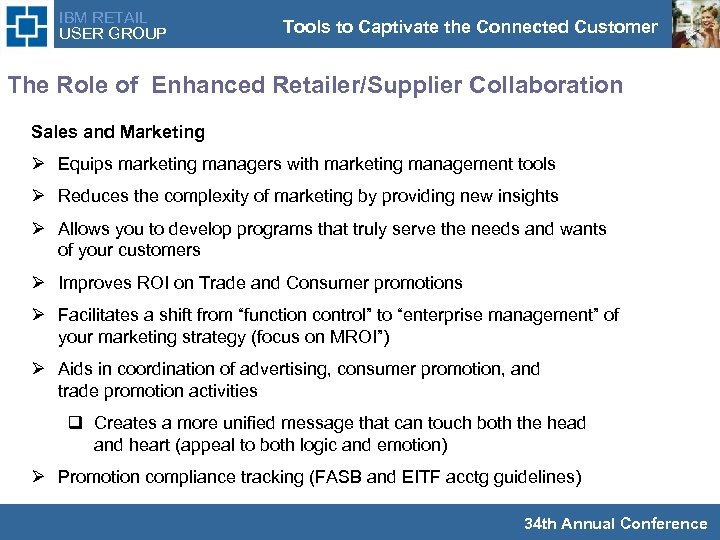 IBM RETAIL USER GROUP Tools to Captivate the Connected Customer The Role of Enhanced