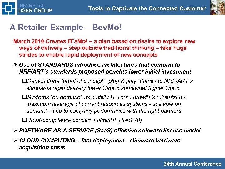 IBM RETAIL USER GROUP Tools to Captivate the Connected Customer A Retailer Example –