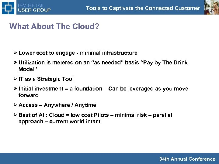 IBM RETAIL USER GROUP Tools to Captivate the Connected Customer What About The Cloud?