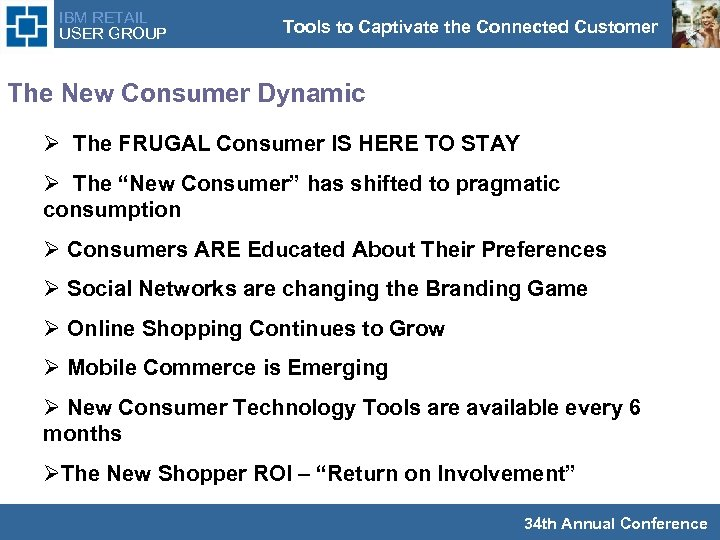 IBM RETAIL USER GROUP Tools to Captivate the Connected Customer The New Consumer Dynamic