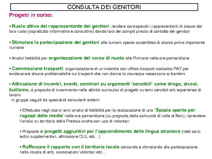 CONSULTA DEI GENITORI Progetti in corso: • Ruolo attivo del rappresentante dei genitori: rendere